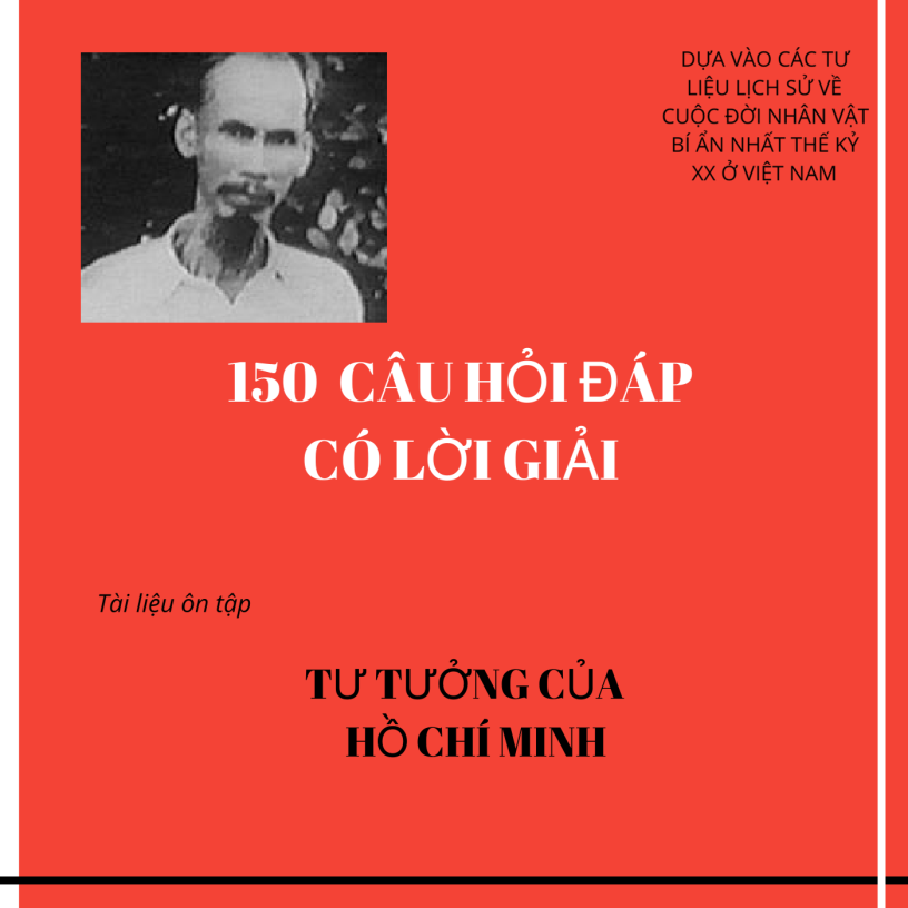 150 câu hỏi đáp Tư tưởng của Hồ Chí Minh có lời giải
